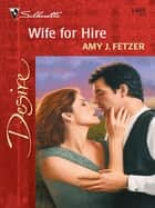 Wife For Hire ebook by Amy J. Fetzer