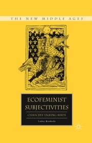 Ecofeminist Subjectivities - Chaucer's Talking Birds ebook by L. Kordecki