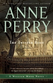 The Twisted Root - A William Monk Novel ebook by Anne Perry