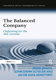 The Balanced Company - Organizing for the 21st Century ebook by Inger Jensen,John Damm Scheuer