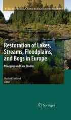 Restoration of Lakes, Streams, Floodplains, and Bogs in Europe ebook by Martina Eiseltová