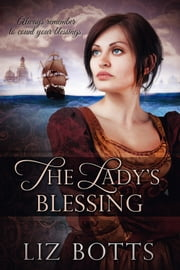 The Lady's Blessing ebook by Liz Botts