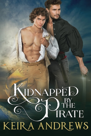 Kidnapped by the Pirate ebook by Keira Andrews