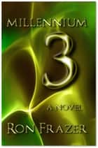 Millennium 3 ebook by Ron Frazer