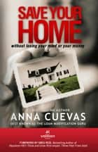 Save Your Home ebook by Anna Cuevas