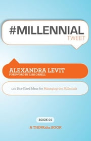 #MILLENNIALtweet Book01 ebook by Alexandra Levit, edited by Rajesh Setty