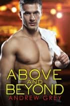 Above and Beyond ebook by Andrew Grey