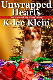 Unwrapped Hearts ebook by K-lee Klein