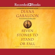 Seven Stones to Stand or Fall - A Collection of Outlander Fiction audiobook by Diana Gabaldon