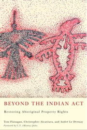 Beyond the Indian Act ebook by Tom Flanagan