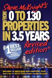 From 0 to 130 Properties in 3.5 Years ebook by Steve McKnight