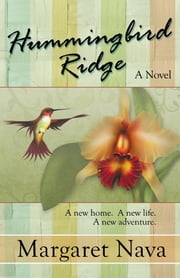 Hummingbird Ridge ebook by Margaret Nava