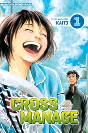Cross Manage, Vol. 1 - The Search and the Lacrosse Girl ebook by KAITO