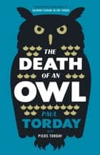 The Death of an Owl ebook by Paul Torday,Piers Torday