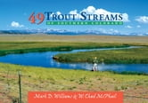 49 Trout Streams of Southern Colorado ebook by W. Chad McPhail,Mark D. Williams