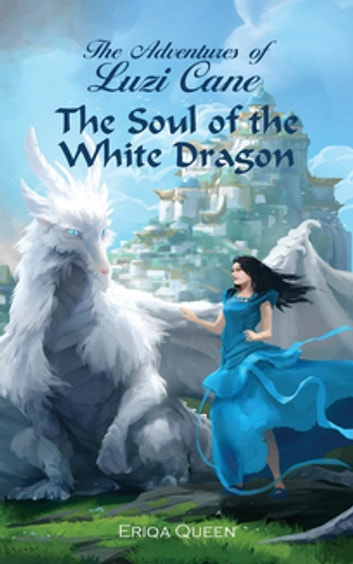 The Soul of the White Dragon ebook by Eriqa Queen