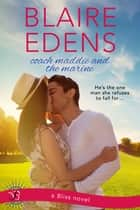 Coach Maddie and the Marine eBook by Blaire Edens