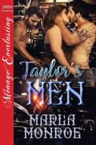 Taylor's Men ebook by Marla Monroe