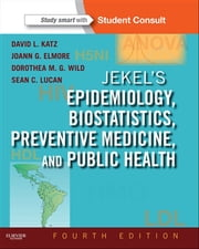Jekel's Epidemiology, Biostatistics and Preventive Medicine ebook by David L. Katz, Dorothea Wild, Joann G. Elmore,...