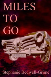 Miles To Go ebook by Stephanie Bedwell-Grime