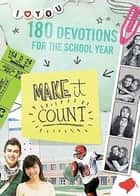 Make It Count - 180 Devotions for the School Year ebook by Sue Christian