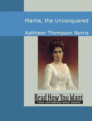 Martie: The Unconquered ebook by Kathleen Thompson Norris