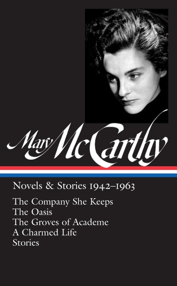 Mary McCarthy: Novels & Stories 1942-1963 ebook by Mary McCarthy
