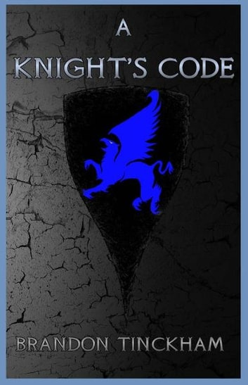 A Knight's Code ebook by Brandon Tinckham
