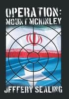Operation: Mount McKinley ebook by Jeffery Sealing