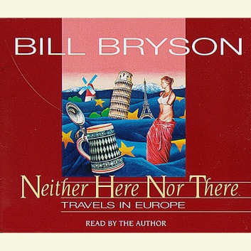 Neither Here Nor There audiobook by Bill Bryson