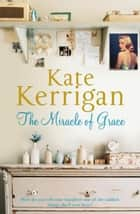 The Miracle of Grace ebook by Kate Kerrigan