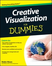 Creative Visualization For Dummies ebook by Robin Nixon