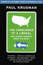 The Conscience of a Liberal - Reclaiming America From The Right ebook by Paul Krugman