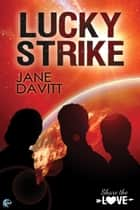 Lucky Strike ebook by Jane Davitt