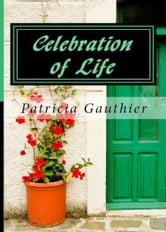 Celebration of Life ebook by Patricia Gauthier