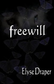 Freewill ebook by Elyse Draper