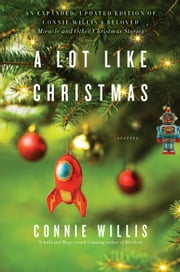 A Lot Like Christmas - Stories ebook by Connie Willis