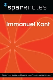 Immanuel Kant (SparkNotes Philosophy Guide) eBook by SparkNotes