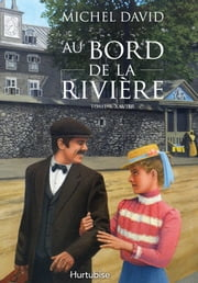 Au bord de la rivière T3 - Xavier ebook by Michel David