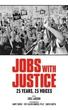 Jobs With Justice ebook by Eric Larson