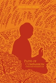 Path of Compassion - Stories from the Buddha's Life ebook by Thich Nhat Hanh,Nguyen Thi Hop