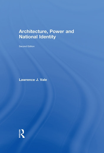 architecture power and national identity From 4935 usd architecture, power and national identity, isbn: 9780415955157, 0415955157 - cheapesttextbookscom.