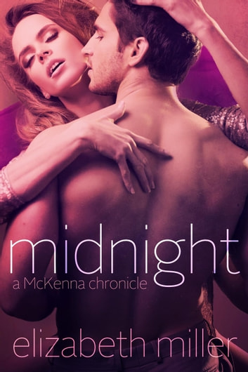 Midnight - McKenna Chronicles, #1 ebook by Elizabeth Miller