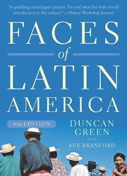 Faces of Latin America - Fourth Edition (Revised) ebook by Duncan Green