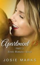 Apartment 13, part 3 ebook by josie marks