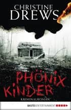 Phönixkinder - Kriminalroman ebook by Christine Drews