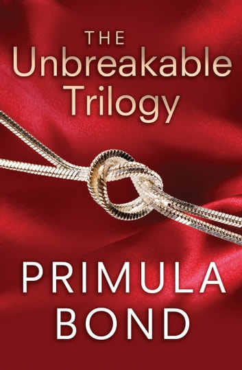 The Unbreakable Trilogy ebook by Primula Bond