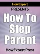 How to Step Parent ebook by HowExpert