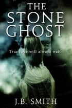 The Stone Ghost ebook by