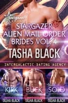 Stargazer Alien Mail Order Brides: Collection #4 (Intergalactic Dating Agency) ebook by